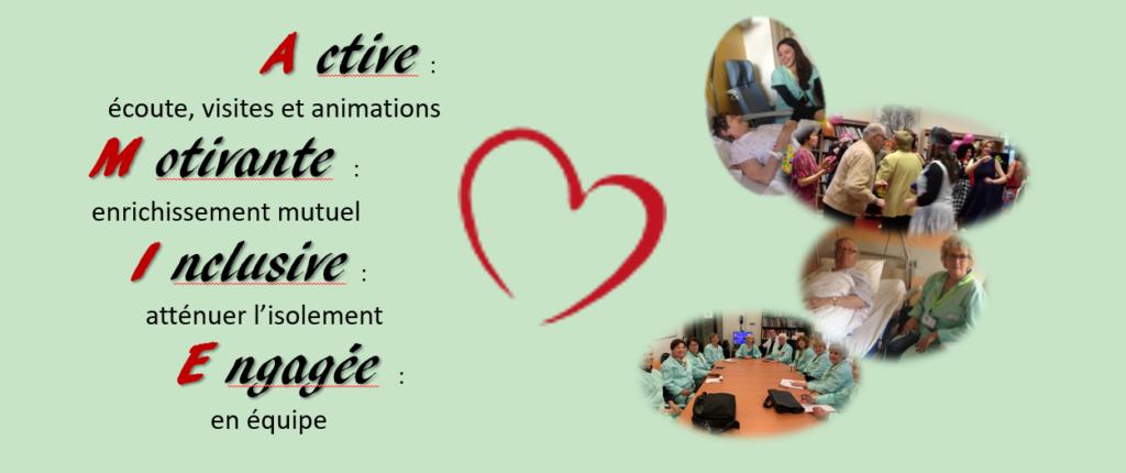 active : écoute, visites et animations motivante : enrichissement mutuel inclusive : atténuer l'isolement engagée : en équipe